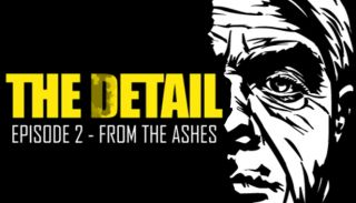 The Detail : Episode 2 (From the Ashes) de Rival Games