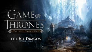 Game of Thrones de Telltale Games (Episode 6: The Ice Dragon)